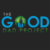 The Good Dad Porject Podcast Artwork