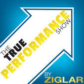 Ziglar True Performance Podcast Artwork