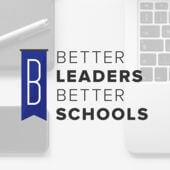 Better Leaders Better Schools