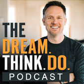 Dream Think Do Podcast Artwork