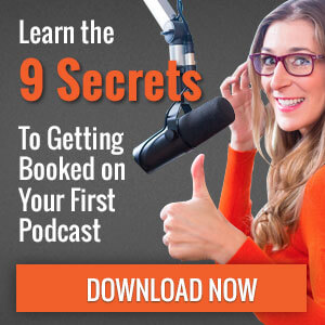 secrets to getting booked on podcasts