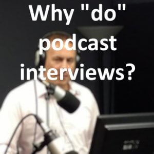 why do podcast interviews
