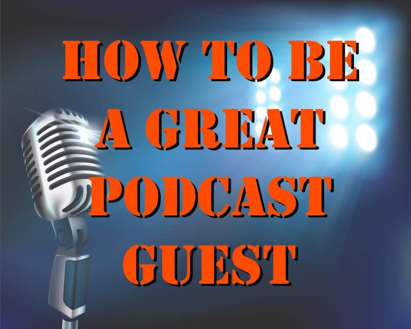 how to be a great podcast guest