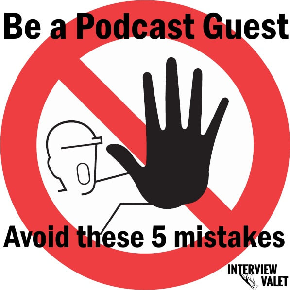 be a podcast guest don't do these 5 things