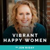 Vibrant Happy Women with host Jen Riday