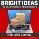bright ideas podcast with trent dyrsmid